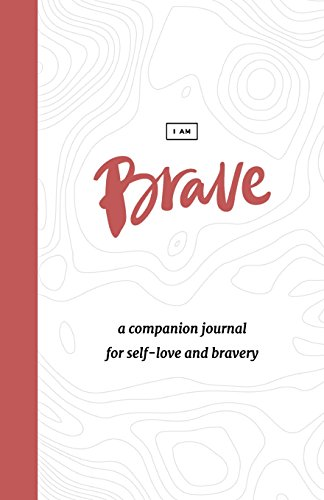the-brave-journal-a-30-day-guided-journey-of-self-love-and-bravery