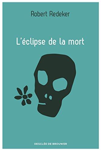 L'éclipse de la mort (DDB.ESSAIS) por Robert Redeker