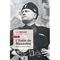 L'Italie de Mussolini: Vingt ans d'ère fasciste
