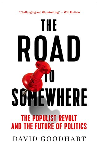 The road to somewhere the populist revolt and the future of the road to somewhere the populist revolt and the future of politics by goodhart fandeluxe Document