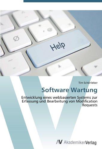 Software Wartung: Entwicklung eines webbasierten Systems zur Erfassung und Bearbeitung von Modification Requests (Wartung Software)