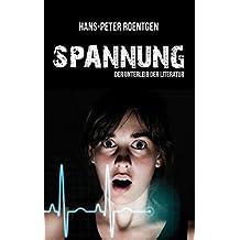 Spannung - der Unterleib der Literatur by Hans Peter Roentgen (2014-12-15)