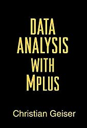 [Data Analysis with Mplus] (By: Christian Geiser) [published: December, 2012]