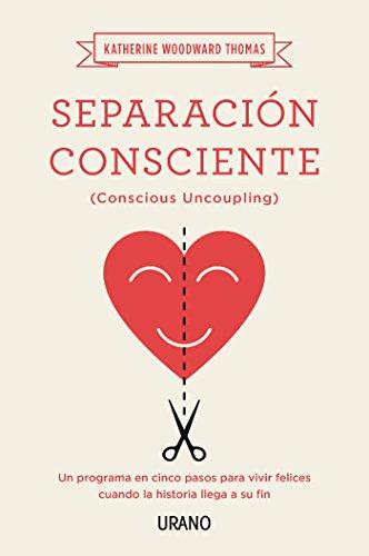Separación consciente (Crecimiento personal) (Spanish Edition)