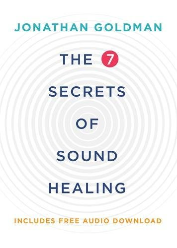 The 7 Secrets of Sound Healing: Revised Edition por Jonathan Goldman