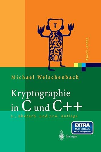 Kryptographie in C und C++: Zahlentheoretische Grundlagen, Computer-Arithmetik mit großen Zahlen, kryptographische Tools (Xpert.press) (Computer-grundlagen)