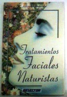 Tratamientos Faciales Naturistas/Skin Care Naturally:Treat Your Face Like a Salad