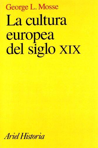Descargar Libro La cultura europea del siglo XIX (Ariel Historia) de Claude Mossé