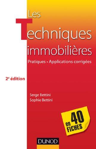 Les techniques immobilières - en 40 fiches - 2e ed : Pratiques-Applications corrigées (BTS IMMOBILIER t. 1)