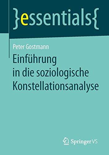 Einführung in die soziologische Konstellationsanalyse (essentials)