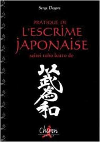 Pratique de l'escrime japonaise : Seitei toho batto do