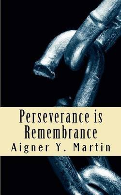 [(Perseverance Is Remembrance)] [By (author) MS Aigner y Martin] published on (August, 2011)