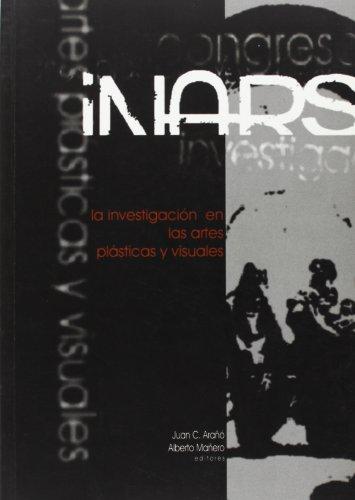Actas Congreso INARS: La Investigación en las Artes Plásticas y Visuales (Colección Actas) por Juan C. Arañó