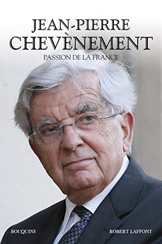 Passion de la France par Jean-Pierre CHEVÈNEMENT