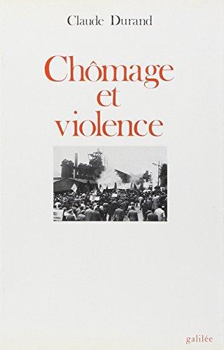 Chômage et violence : Longwy en lutte