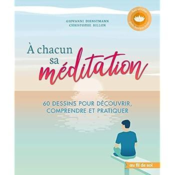 À chacun sa méditation : 60 dessins pour découvrir, comprendre et pratiquer