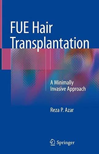 FUE Hair Transplantation: A Minimally Invasive Approach