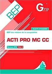 Acti Pro MC CC Sujets d'examen BEP : Pochette de l'élève