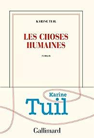 Les choses humaines par Karine Tuil
