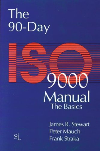 The 90-Day ISO 9000 Manual: The Basics