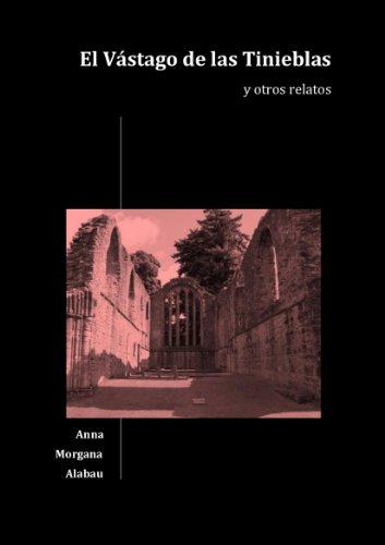 El vástago de las tinieblas y otros relatos por Anna Morgana Alabau