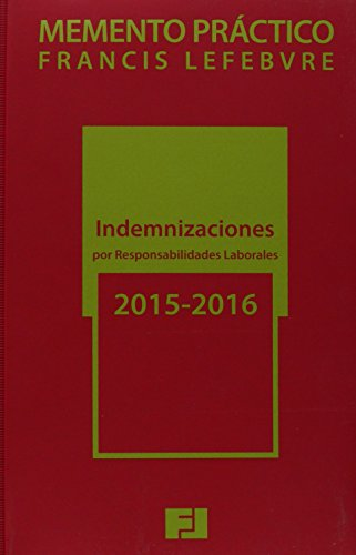 Memento Indemnizaciones por Responsabilidades Laborales 2015-2016 (Mementos Practicos)