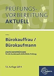 Prüfungsvorbereitung aktuell - Bürokauffrau/ Bürokaufmann: Band 1: Zwischenprüfung