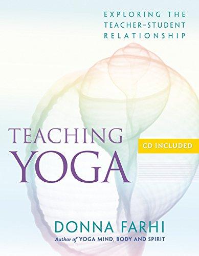 Teaching Yoga: Ethics and the Teacher-student Relationship por Donna Farhi