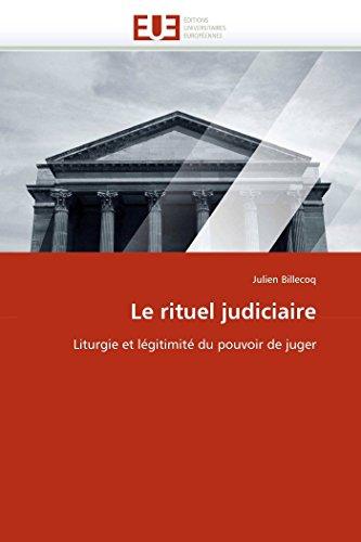Le rituel judiciaire par Julien Billecoq
