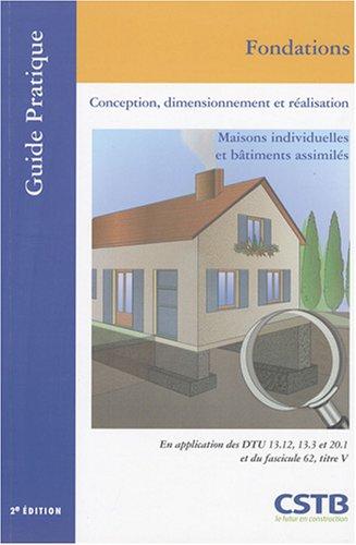 Fondations : Conception, dimensionnement et réalisation, Maisons individuelles et bâtiments assimilés par Ménad Chenaf