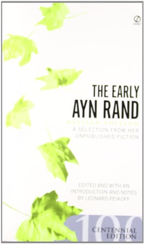 The Early Ayn Rand: Revised Edition: A Selection from Her Unpublished Fiction (Mass Market Paperbound )