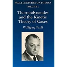Thermodynamics and the Kinetic Theory of Gases: Volume 3 of Pauli Lectures on Physics (Dover Books on Physics)