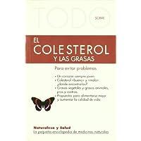 Todo Sobre El Colesterol Alto, Un Enemigo Invisible -28 (Naturaleza y salud)