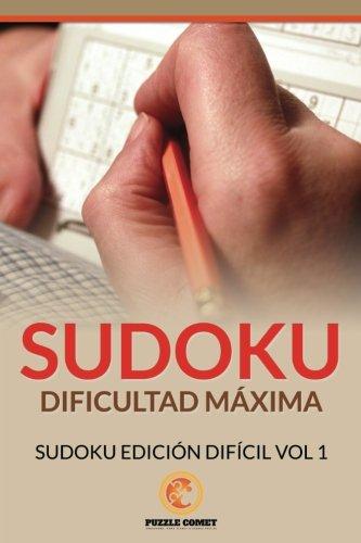 Sudoku Dificultad Máxima: Sudoku Edición Difícil Vol 1 por Puzzle Comet