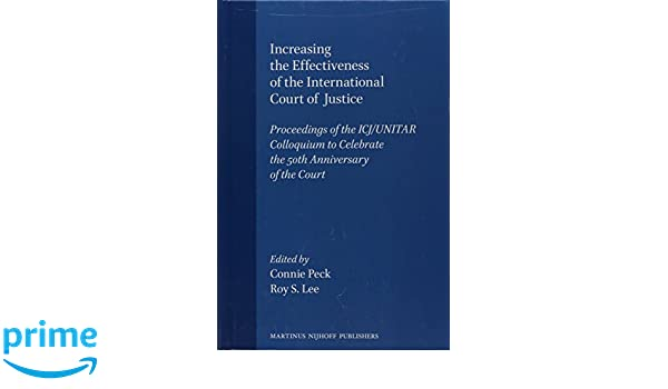 A description of the workings of the icj and assessment of its effectiveness