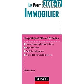 Le petit Immobilier 2016/17 - 4e éd. - Les pratiques clés en 25 fiches