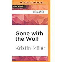 Gone with the Wolf by Kristin Miller (2016-05-31)