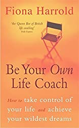Be Your Own Life Coach by Fiona Harrold (2001-12-06)