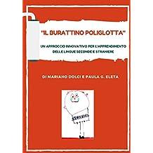 Il burattino poliglotta: Un approccio innovativo per l'apprendimento delle lingue seconde e straniere (Italian Edition)