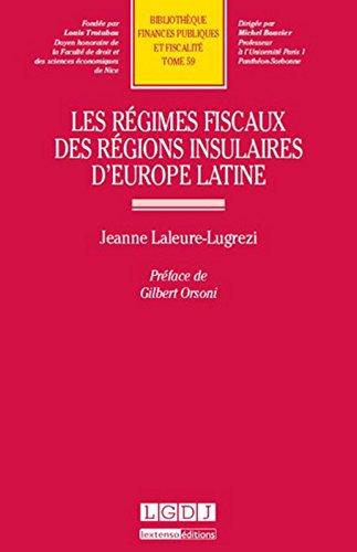 Les Régimes fiscaux des régions insulaires d'Europe latine Tome 59