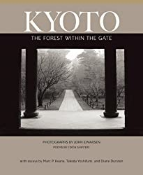 Kyoto: the Forest within the Gate by Edith Shiffert (2013-12-01)