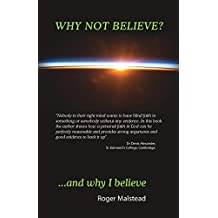 Why not believe? And why I believe...
