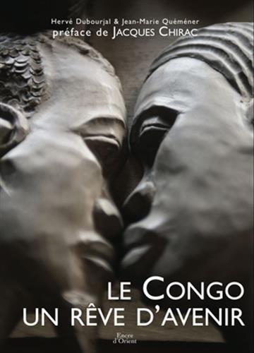 Le Congo, un rêve d'avenir par Hervé Dubourjal, Jean-Marie Quéméner