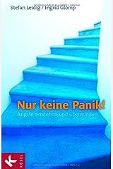 Nur keine Panik!: Ängste verstehen und überwinden Taschenbuch