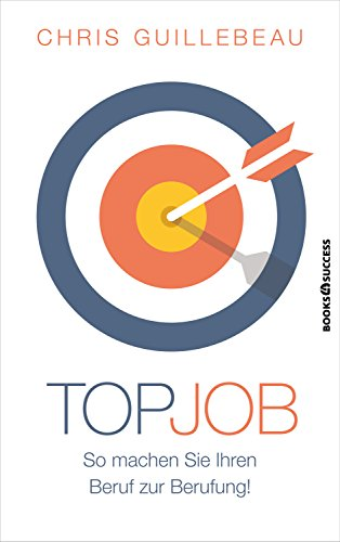 Top-Job eBook: Chris Guillebeau: Amazon.de: Kindle-Shop