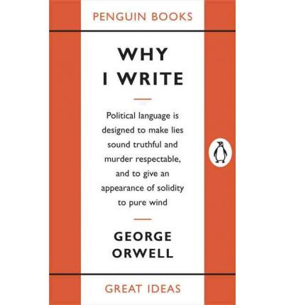 [ WHY I WRITE (GREAT IDEAS) ] BY Orwell, George ( AUTHOR )Sep-06-2005 ( Paperback )