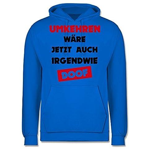 Laufsport - Umkehren wäre jetzt auch irgendwie doof - 3XL - Himmelblau - JH001 - Männer Premium Kapuzenpullover / (Frühling Schlagwörter)