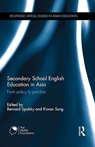 Secondary School English Education in Asia: From policy to practice (Routledge Critical Studies in Asian Education)