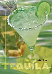 Mini Bar: Tequila: A Little Book of Big Drinks