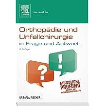 Orthopädie und Unfallchirurgie in Frage und Antwort: Fragen und Fallgeschichten
